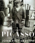 A Life of Picasso The Cubist Rebel, 1907-1916 by John Richardson