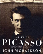 A Life of Picasso The Prodigy, 1881-1906 by John Richardson
